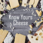 Know Your Cheese - Cooking Revived