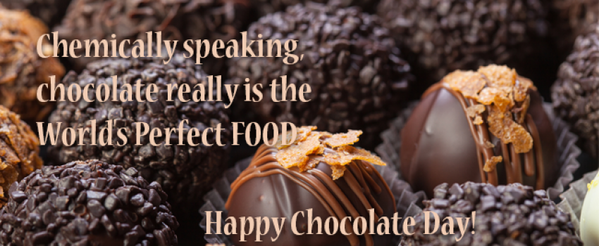 Chocolate is the Perfect Food - Happy Chocolate Day